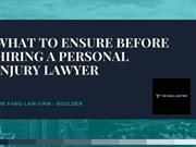 What To Ensure Before Hiring A Personal Injury Lawyer