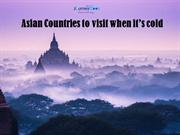 Asian Countries to visit when it's cold