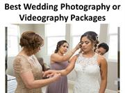 Best Wedding Photography or Videography Packages