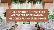 Miami Wedding Tips from an Expert Destination Wedding Planner in Miami