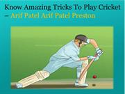 Arif Patel Preston, Arif Umarji Patel – Learn Technical Steps to Play