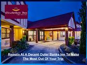 Remain At A Decent Outer Banks Inn To Make The Most Out Of Your Trip