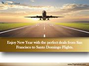 Enjoy New Year with perfect deals from SFO to Santo Domingo Flights