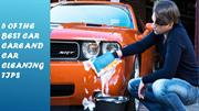 5 of the Best Car Care and Car Cleaning Tips