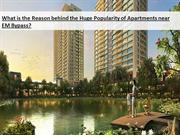 Reason Behind the Huge Popularity of Apartments near EM Bypass