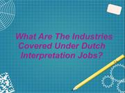 What Are The Industries Covered Under Dutch Interpretation Jobs?