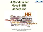 A Good Career Move In HR Generalist.ppt