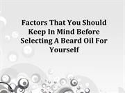 Factors That You Should Keep In Mind Before Selecting A Beard Oil For