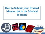 Submitting your Revised Manuscript to the Medical Journal