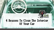 4 Reasons To Clean The Interior Of Your Car