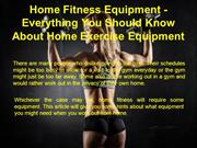 Home Fitness Equipment - Everything You Should Know About Home Exercis