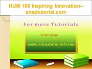 HUM 186 Inspiring Innovation--snaptutorial.com