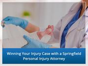 Winning Your Injury Case with a Springfield Personal Injury Attorney