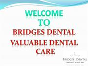 Valuable Dental Care with Brandon Dentist – Bridges Dental
