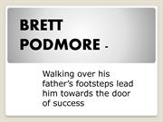 Brett Podmore: Known To Be One Of The Best Brett Podmore