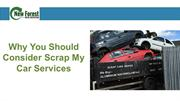 Why you Should Consider Scrap My Car Services?