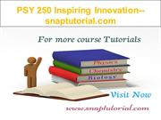PSY 250 Inspiring Innovation--snaptutorial