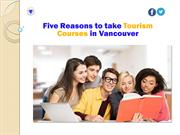 Five Reasons to take Tourism Courses in Vancouver