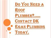 Contact Us For All Type of Roof Plumber Services