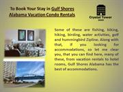 to book your stay in Gulf Shores Alabama vacation condo rentals