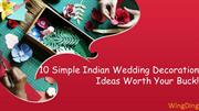 10 Simple Indian Wedding Decoration Ideas Worth Your Buck - WingDing