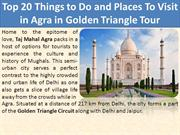 Top 20 Things to Do and Places To Visit in Agra in Golden Triangle Tou