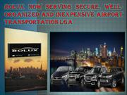 ROLUX NOW SERVING SECURE, WELL-ORGANIZED AND INEXPENSIVE AIRPORT TRANS