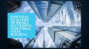 Essential Qualities of Highly Successful Industrial Steel Building