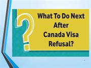 B32-A What To Do Next After Canada Visa Refusal