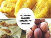 Five delicious snacks from kerala that you should try.