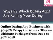 Ways By Which Dating Apps Are Ruining Your Dating