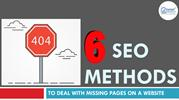 6 SEO Methods to deal with missing pages on a website