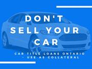 Car Title Loans Ontario | Car Collateral Loan | Fastest Approval