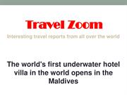 The world's first underwater hotel villa in the world opens in the Mal