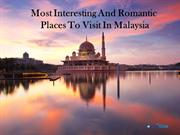 Most Interesting And Romantic Places To Visit In Malaysia