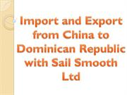 Import and Export from China to Dominican Republic with Sail Smooth Lt