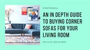 An In Depth Guide To Buying Corner Sofas For Your Living Room