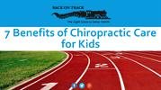 7 Benefits of Chiropractic Care for Kids