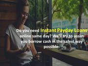 Instant Payday Loans Canada operates completely online. At our website