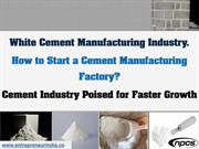 White Cement Manufacturing Industry