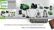 The Differences between Milling Machines and Drilling Machines