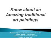Know about an Amazing traditional art paintings