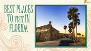 10 Best Places to Visit in Florida