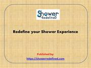 Redefine your Shower Experience