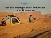 Desert Camping In Dubai To Enhance Your Honeymoon