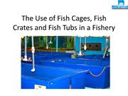 The Use of Fish Cages, Fish Crates and Fish Tubs in a Fishery