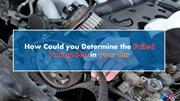 How Could you Determine the Failed Timing Belt in your Car
