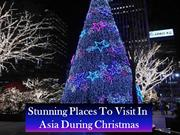 Stunning Places To Visit In Asia During Christmas
