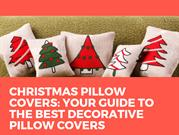 Christmas Pillow Covers  Your Guide To The Best Decorative Pillow Cove
