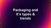 Types of packaging, its types & trends